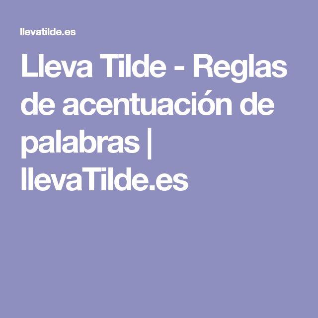 Lleva Tilde - Reglas de acentuación de palabras | llevaTilde.es