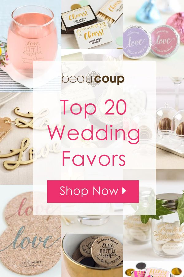 Looking For The Perfect Wedding Favors We Ve Rounded Up Our Top 20