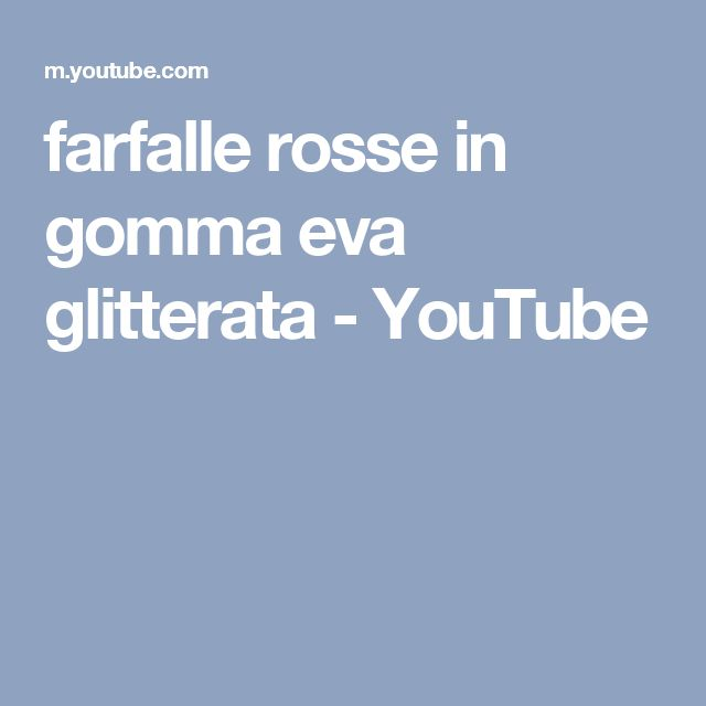 farfalle rosse in gomma eva glitterata - YouTube