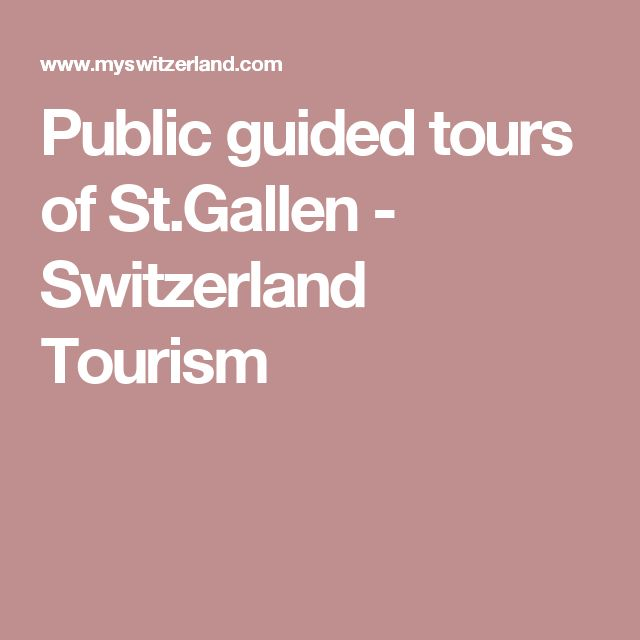 Public guided tours of St.Gallen - Switzerland Tourism