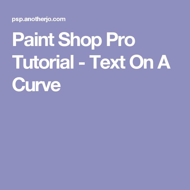 Paint Shop Pro X How To Make Text Curved