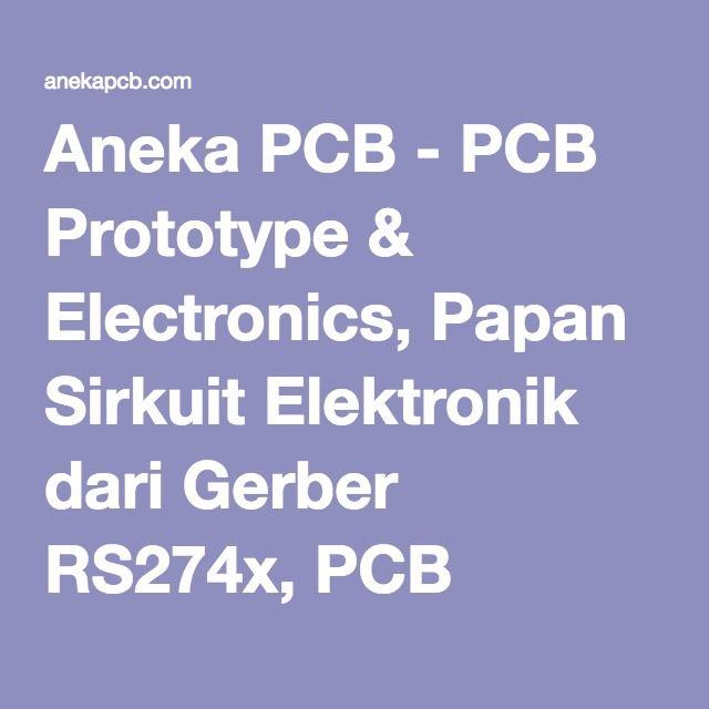 Aneka PCB - PCB Prototype & Electronics, Papan Sirkuit Elektronik dari Gerber RS274x, PCB Double Side Plated Thru Hole, Jakarta, INDONESIA - Menerima Pesan PCB