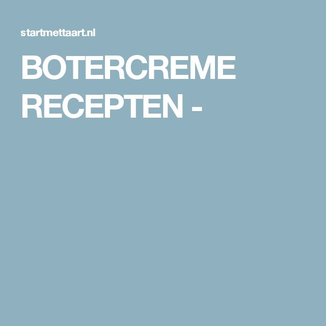 BOTERCREME RECEPTEN -