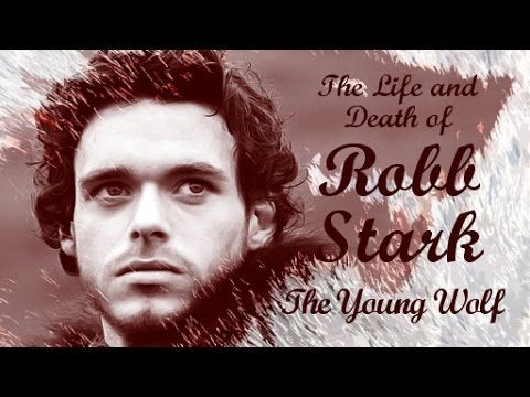 The Life and Death of Robb Stark, the Young Wolf