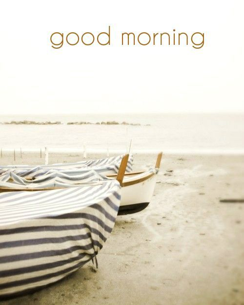 good morning boats on the sand