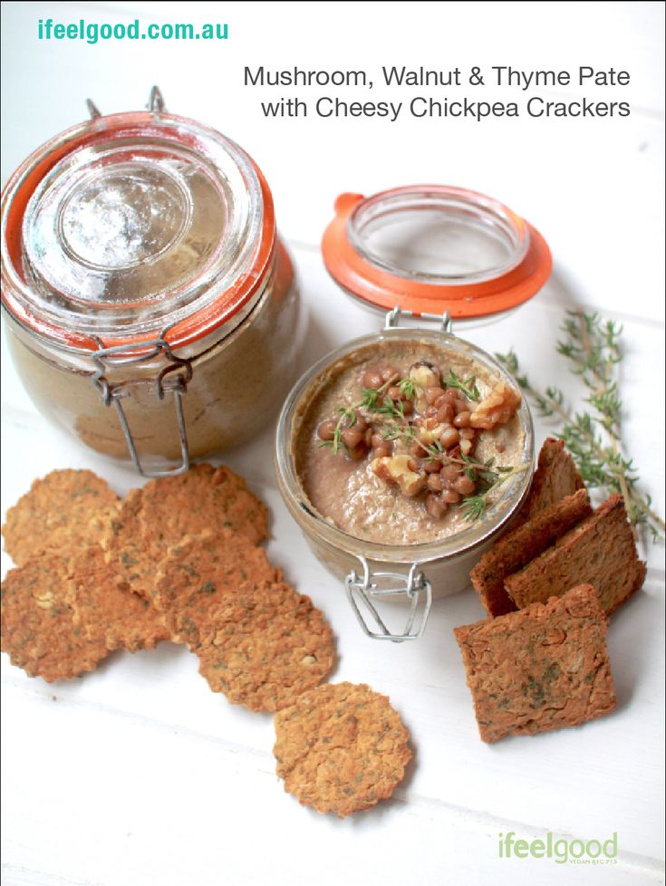 Vegan Mushroom, Walnut and Thyme Pate with Cheesy Chickpea Crackers Whole Food Plant Based Recipes