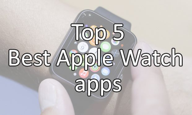 Top 5 Best Apple Watch apps of the moment - UnlockUnit