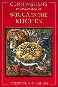 Scott Cunningham-Wicca in the Kitchen