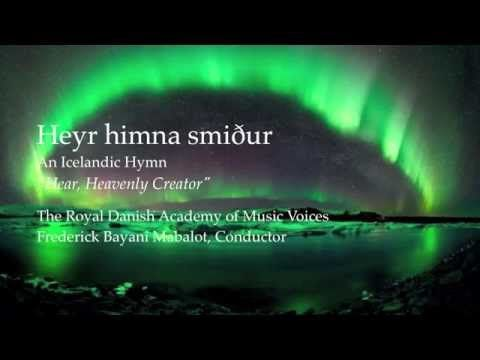 Heyr himna smiður | Hear, Heavenly Creator (An Icelandic Hymn)