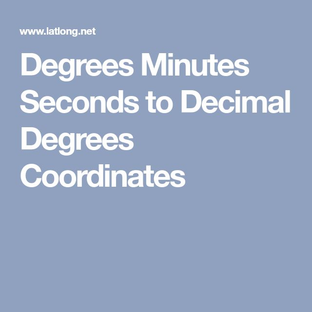 Degrees Minutes Seconds to Decimal Degrees Coordinates