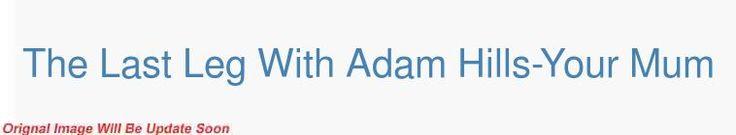 The Last Leg With Adam Hills-Your Mum S08E08 Charlotte Church PDTV x264-CBFM