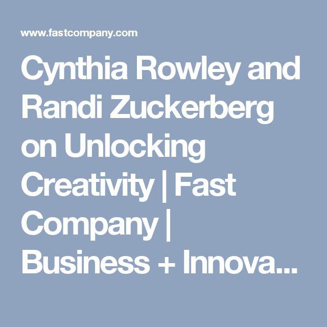 Cynthia Rowley and Randi Zuckerberg on Unlocking Creativity | Fast Company | Business + Innovation