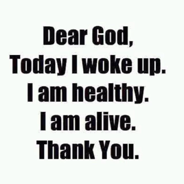 Thank you, Lord!! What if we woke up today with only the things we thanked God for yesterday.....