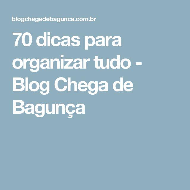 70 dicas para organizar tudo - Blog Chega de Bagunça