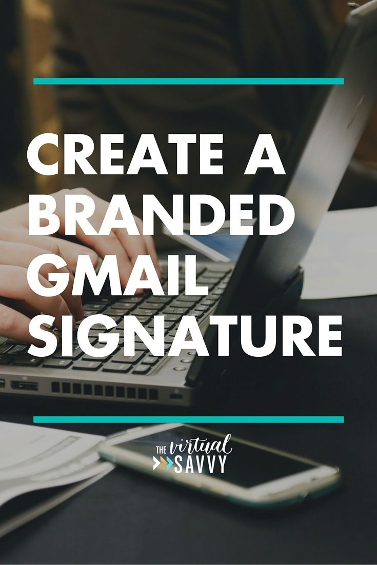 Create a Branded Gmail Signature << The Virtual Savvy // emailmarketing