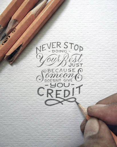 Never stop doing your best just because someone doesn't give you credit. #quote #excellence