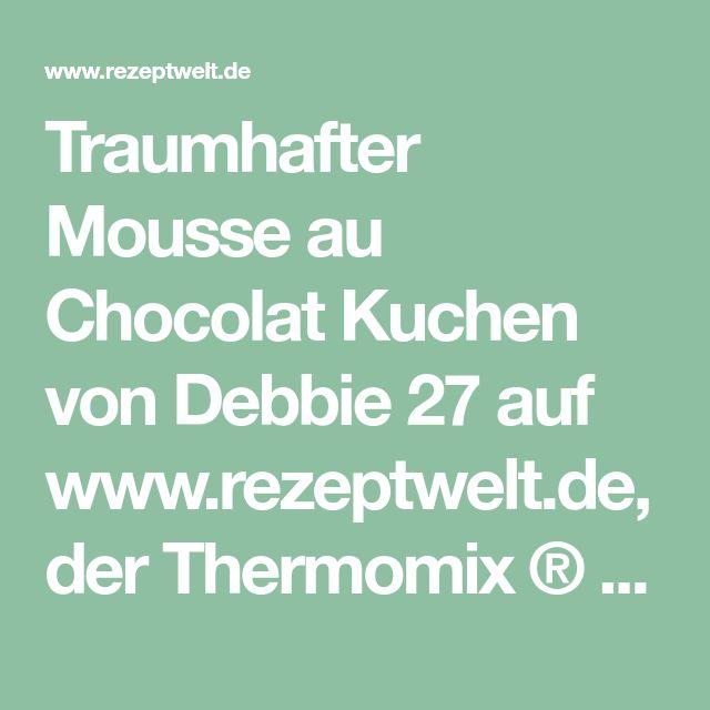 Traumhafter Mousse au Chocolat Kuchen von Debbie 27 auf www.rezeptwelt.de, der Thermomix ® Community