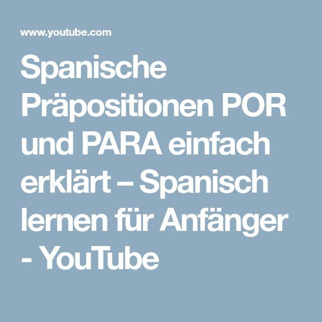 Spanische Präpositionen POR und PARA einfach erklärt – Spanisch lernen für Anfänger - YouTube