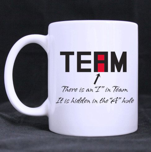Office humor Funny I in Team Mug  Free Shipping by KennieBlossoms, $15.00