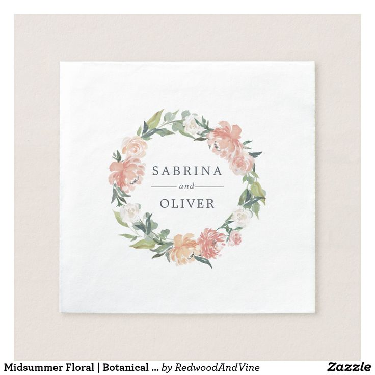 Midsummer Floral   Botanical Personalized Wedding Napkin Designed to match our Midsummer Floral wedding collection, these garden chic napkins feature your names encircled by a wreath of lush watercolor rose and peony flowers in shades of blush pink, peach and cream, with sage green leaves. An elegant choice for spring or summer weddings in garden or outdoor settings.