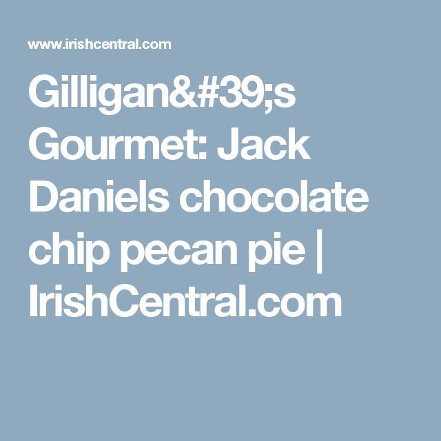 Gilligan's Gourmet:  Jack Daniels chocolate chip pecan pie | IrishCentral.com