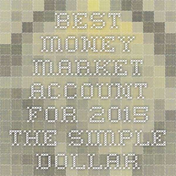 Best Money Market Account for 2015 - The Simple Dollar