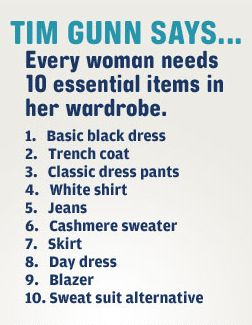 How many of these 10 essentials for a woman's wardrobe can you find at consignment, resale and thrift shops! 10 out of ten! And imagine, says HowToConsign.com, the money you'll save and the quality you'll be able to afford! Tim Gunn | 10 Essentials