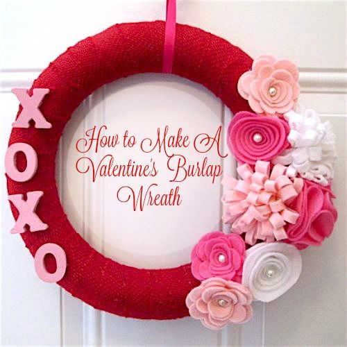 Valentine Wreath Ideas: How to Make a Burlap Wreath. This holiday brighten your home with pretty pink or red burlap and felt wreaths. #DIY #Valentines #wreath