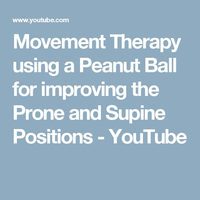 Movement Therapy using a Peanut Ball for improving the Prone and Supine Positions - YouTube