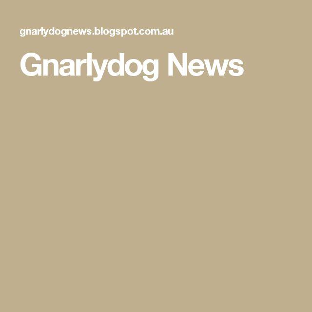Gnarlydog News