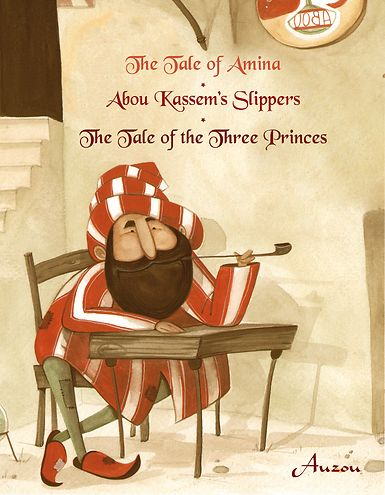 The Tale of Amina, Abou Kassem's Slippers, The Tale of the Three Princes