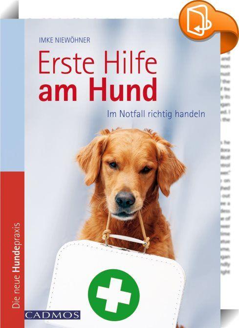Erste Hilfe am Hund    ::  Ob beim ausgelassenen Toben, beim Hundesport oder dem täglichen Spaziergang: Es kann jederzeit geschehen, dass ein Hund sich verletzt oder in eine Notlage gerät, in der er schnell Hilfe braucht. Wer die nötigen Handgriffe und Maßnahmen kennt, die dann erforderlich sind, und seinem Hund helfen kann, ohne in Panik zu geraten, rettet ihm vielleicht das Leben. Ein Hund kann jederzeit, völlig unerwartet, in eine Gefahrensituation oder Notlage kommen, in der es für...