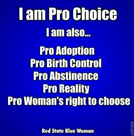 """Pro-choice is not code for """"pro-abortion only, all the time, everyone needs an abortion."""" It means exactly what it says it means -- pro a woman's right to choose."""