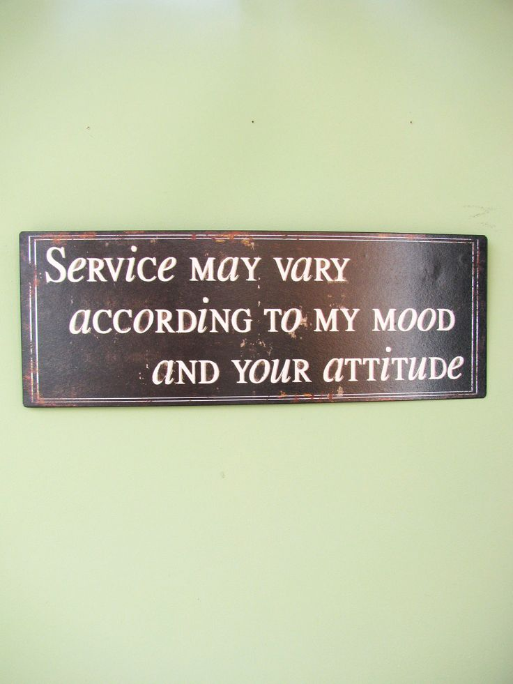 Shabby chic sheet metal hanging sign with the affirmation ' Service may vary according to my mood and your attitude'.  Hangs from two picture nails (not included).  Dimensions: 360mm long and 130mm wide.