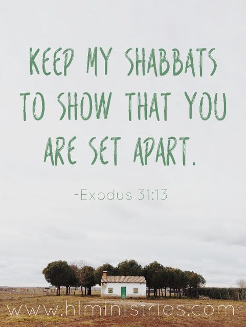 Exodus 31:13 - Keep my Shabbats