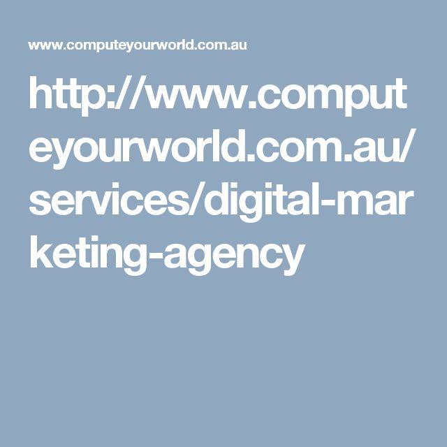 http://www.computeyourworld.com.au/services/digital-marketing-agency