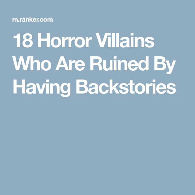 18 Horror Villains Who Are Ruined By Having Backstories