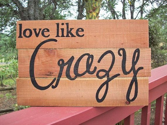 Hey, I found this really awesome Etsy listing at https://www.etsy.com/listing/184773768/western-sign-love-like-crazy-country