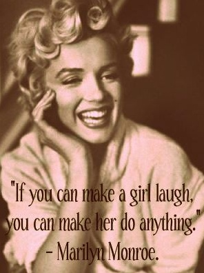 """""""If you can make a girl laugh, you can make her do anything"""" -Marilyn Monroe #quotes"""