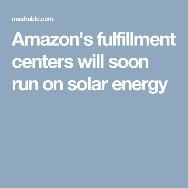 Cool Solar energy 2017: Amazon's fulfillment centers will soon run on solar energy... News Articles Check more at http://solarelectricsystem.top/blog/reviews/solar-energy-2017-amazons-fulfillment-centers-will-soon-run-on-solar-energy-news-articles/