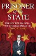 Prisoner of the State: The Secret Journal of Premier Zhao Ziyang (English)