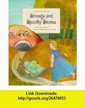 Barefoot Book of Strange and Spooky Stories Hb (9781898000723) Andrew Peters , ISBN-10: 1898000727  , ISBN-13: 978-1898000723 ,  , tutorials , pdf , ebook , torrent , downloads , rapidshare , filesonic , hotfile , megaupload , fileserve