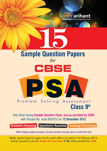 15 Sample Question Paper for CBSE PSA Class 9th:  The Problem Solving Assessment (CBSE-PSA) will be conducted towards FA-4 which is 10% of total assessments of class IX. This assessment will also be carried forward towards the FA-4 in Class X. This score will be reflected in one language (English or Hindi), Mathematics, Science, and Social Science w.e.f. session 2012-13 for Class IX and 2013-14 for Class X. The same score will be reflected in FA-4 for class IX and X.