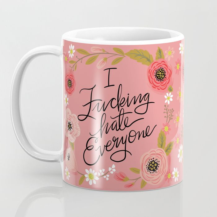 Pretty Sweary : I Fucking Hate Everyone Mug | Adult Humor | Funny Mug | Awesome Mugs | Swearing | Funny Quote Mug |