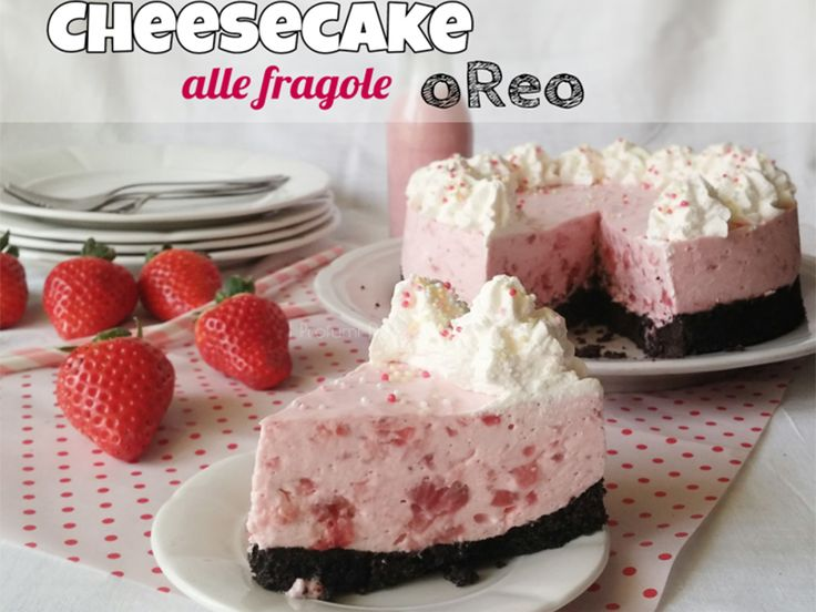 Cheesecake alle fragole e oreo