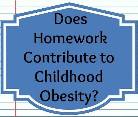 Does Homework Contribute to Childhood Obesity?
