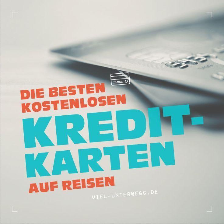 Beste Kostenlose Kreditkarten Auf Reisen Nachrichten Finanzieren Kostenlose Kreditkarte Kreditkarte Bankgeschafte
