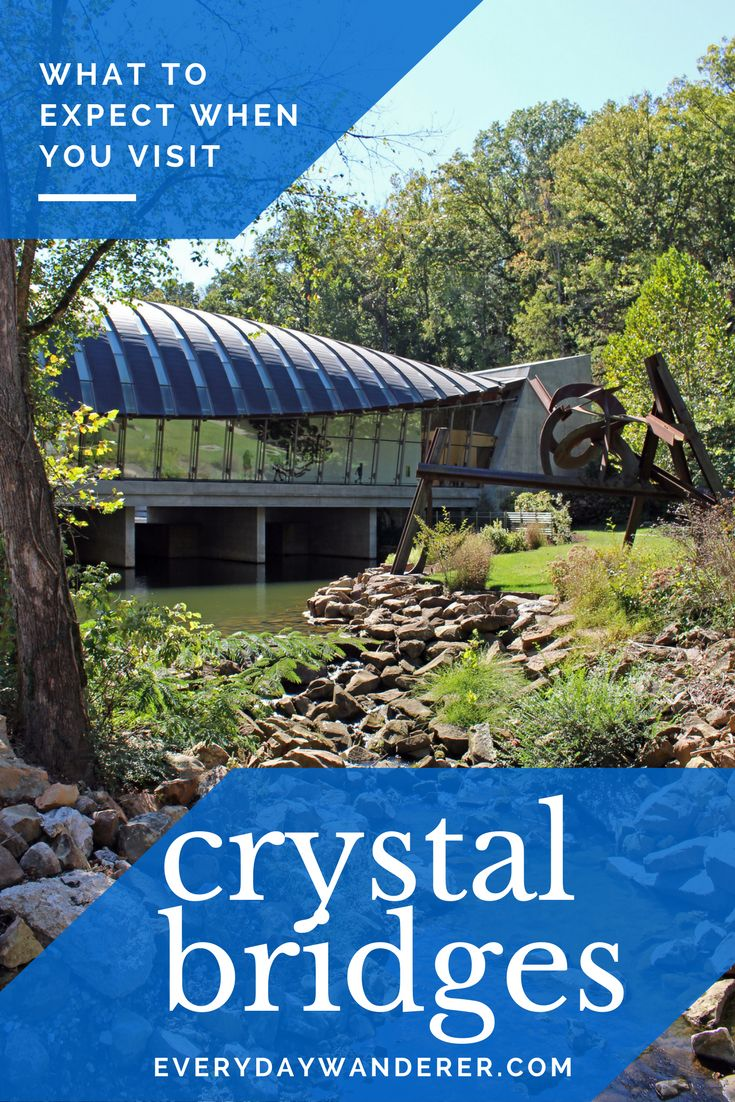 Visiting Crystal Bridges Museum of American Art in Bentonville.  What to expect when you visit this world-class art museum in Arkansas. #art #arkansas #museum