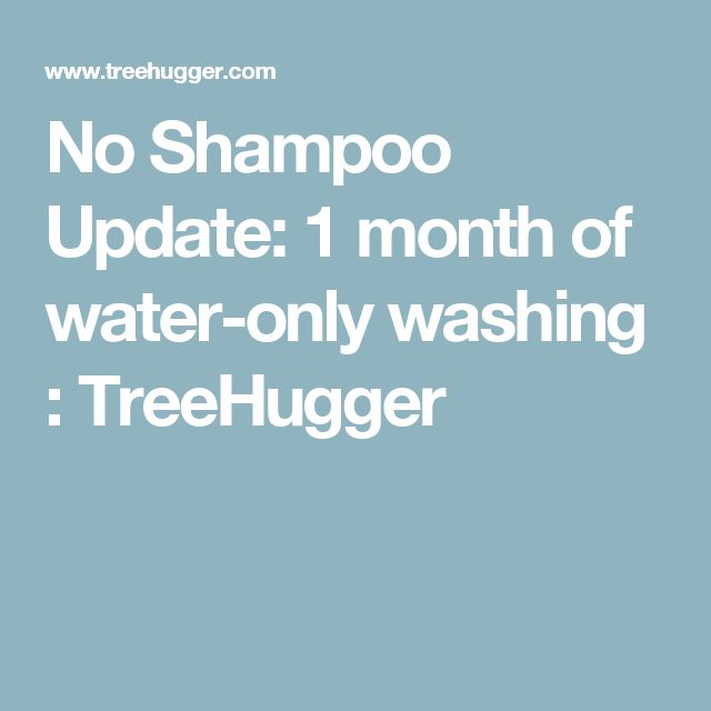 No Shampoo Update: 1 month of water-only washing : TreeHugger