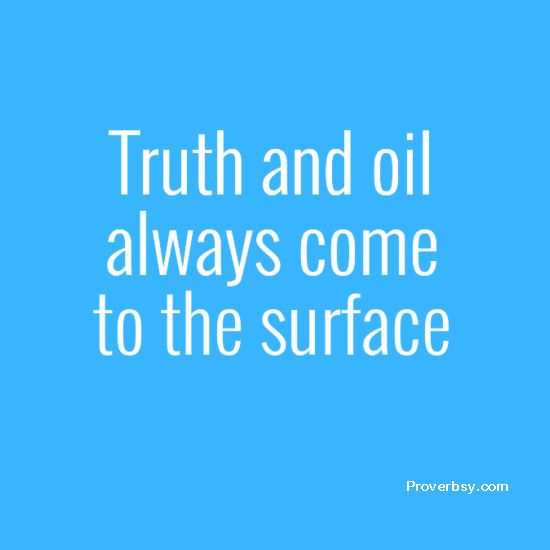 Truth and oil always come to the surface